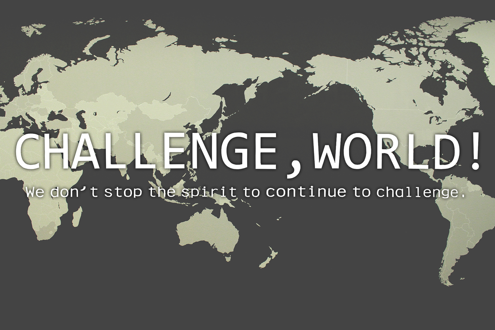 CHALLENGE,WORLD!